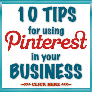 10 TIPS FOR PINTEREST IN BUSINESS GRAPHIC